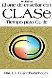El Arte de Ensenar con CLASe.: Tiempo para Guille