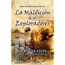 La maldición de los exploradores: 10 Biografías que no le van a dejar indiferente