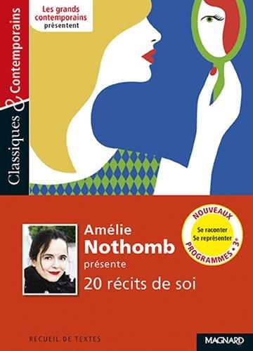 Amélie Nothomb présente 20 récits de soi par Collectif