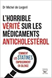 Horrible v?rit? sur les m?dicaments anticholest?rol (L') by Michel de Lorgeril