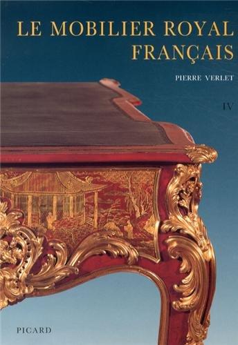 Le mobilier royal français, tome 4 : Les meubles de la Couronne conservés en Europe et aux Etats-Unis