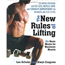 The New Rules of Lifting: Six Basic Moves for Maximum Muscle by Lou Schuler (2005-12-29)