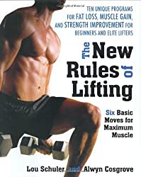 New Rules of Lifting: Six Basic Moves for Maximum Muscle by Lou Schuler (2007-04-26)