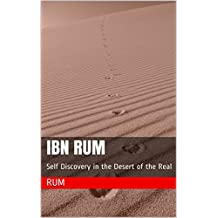 Ibn Rum: Self Discovery in the Desert of the Real