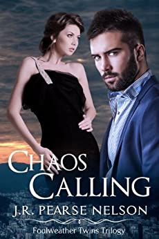 Chaos Calling (Foulweather Twins Book 2) by [Nelson, J.R. Pearse]