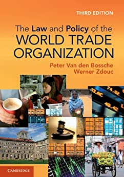 The Law and Policy of the World Trade Organization von [Bossche, Peter Van den, Zdouc, Werner]