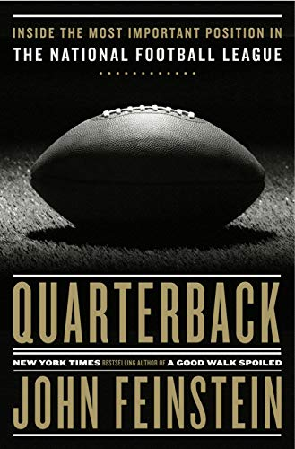 Quarterback: Inside the Most Important Position in the National Football League (English Edition)
