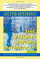 Counter-dependency: the Flight from Intimacy by Janae B. Weinhold (2004-01-21)
