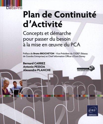 Plan de Continuité d'Activité - Concepts et démarche pour passer du besoin à la mise en oeuvre du PCA