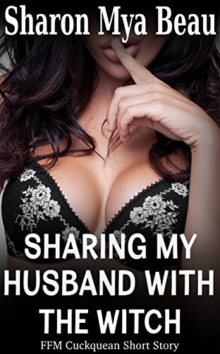 Sharing My Husband with the Witch: (FFM Cuckquean Short Story) (English Edition)