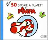 Altre 50 storie a fumetti di Pimpa: 2 - PIMPA - amazon.it