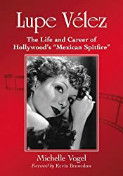 Lupe Vélez: The Life and Career of Hollywood's