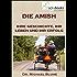 Die Amish - Ihre Geschichte, ihr Leben und ihr Erfolg (sciebooks 3)