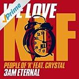 We Love Klf: 3am Eternal (feat. Crystal)