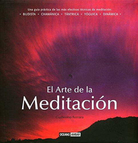 El arte de la meditación: Más de 80 meditaciones para vivir con armonía y creatividad (Ilustrados)