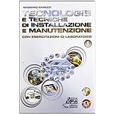 Tecnologie e tecniche di installazione e manutenzione. Con esercitazioni di laboratorio. Con espansione online. Per gli Ist. professionali. Con CD-ROM: 1