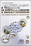 Tecnologie e tecniche di installazione e manutenzione. Con esercitazioni di laboratorio. Per gli Ist. professionali. Con CD-ROM. Con espansione online: 1