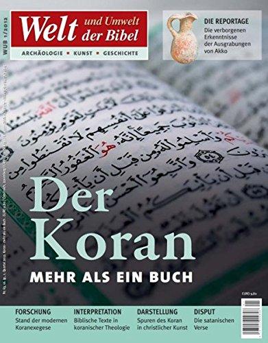 Welt und Umwelt der Bibel / Der Koran: mehr als ein Buch