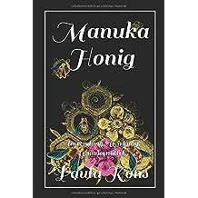 Manuka Honig: Anwendung, Wirkung, Wundermittel