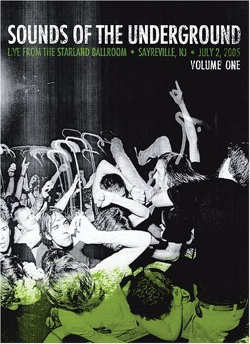 Sounds of the Underground, Vol. 1: Live From the Starland Ballroom, Sayreville, NJ, July 2, 2005