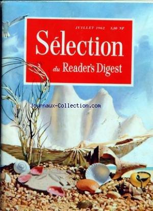 READER'S DIGEST SELECTION du 01/03/1963 - PUIS JE EVITER UNE CRISE CARDIAQUE A MON MARI - LA SURPOPULATION NOUVELLE PLAIE POUR L'EGYPTE - SA MAJESTE LE PAON - PERDUS DANS LES ENTRAILLES D'UN GLACIER - POURQUOI LA PHILATELIE FAIT TANT D'ADEPTES - LA MISSION DE DE GAULLE - CINQ FUTURES MERVEILLES DU MONDE - ON TRAITE MAINTENANT LES ULCERES PAR LE FROID - UN SOUVENIR NE S'ACHETE PAS - LE PORTE PAROLE DE LA MAISON BLANCHE - COMMENT GRANDISSENT NOS ENFANTS - QUE VOULEZ VOUS SAVOIR SUR L'ESPACE - LES