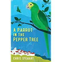 A Parrot in the Pepper Tree: A Sequel to Driving Over Lemons