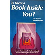 Is there a book inside you?: How to successfully author a book alone or through collaboration