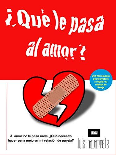 ¿Qué le pasa al amor? por Luis Navarrete