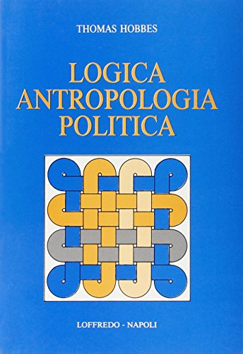 Logica antropologia politica. Per le Scuole superiori