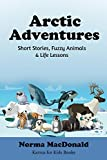 #5: Arctic Adventures: Short Stories, Fuzzy Animals and Life Lessons (Karma for Kids Books)