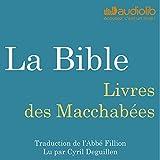 La Bible : Livres des Macchabées