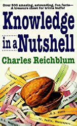 Knowledge in a Nutshell by Charles Reichblum (2005-01-25)