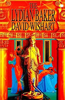 The Lydian Baker (A Marcus Corvinus mystery Book 3) by [Wishart, David]