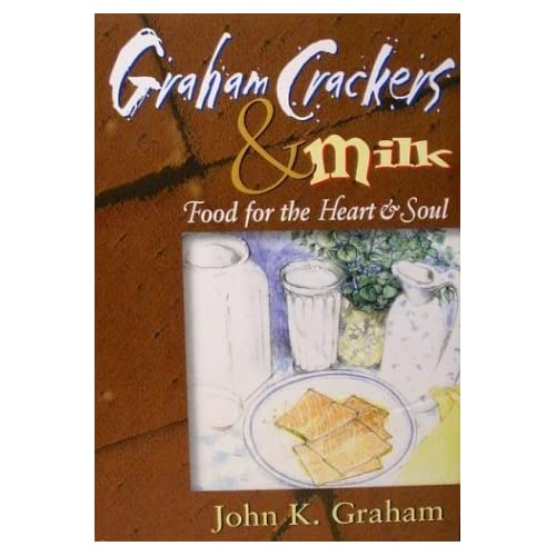 Graham Crackers and Milk by John Graham (2003-08-01)