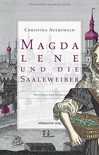 Auerswald, Christina: Magdalene und die Saaleweiber