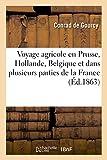 Telecharger Livres Voyage agricole en Prusse Hollande Belgique et dans plusieurs parties de la France (PDF,EPUB,MOBI) gratuits en Francaise