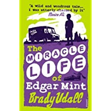 The Miracle Life Of Edgar Mint by Brady Udall (2002-07-04)