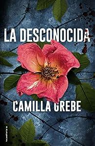La desconocida par Camilla Grebe