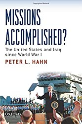 Missions Accomplished?: The United States And Iraq Since World War I by Peter L. Hahn (2011-10-13)