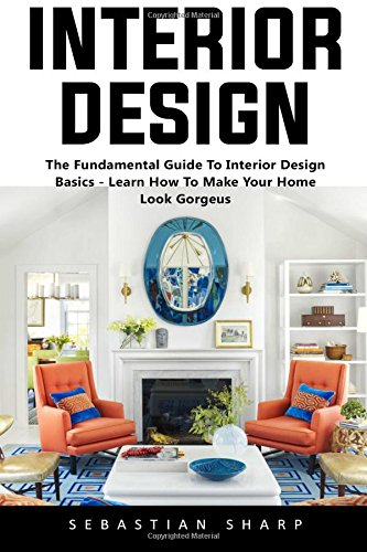 interior-design-the-fundamental-guide-to-interior-design-basics-learn-how-to-make-your-home-look-gor