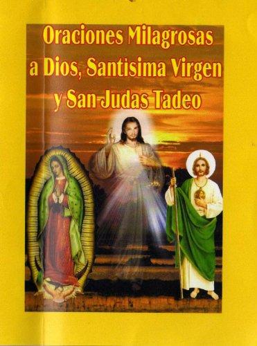 Oraciones Milagrosas A Dios Santísima Virgen Y San Judas Tadeo