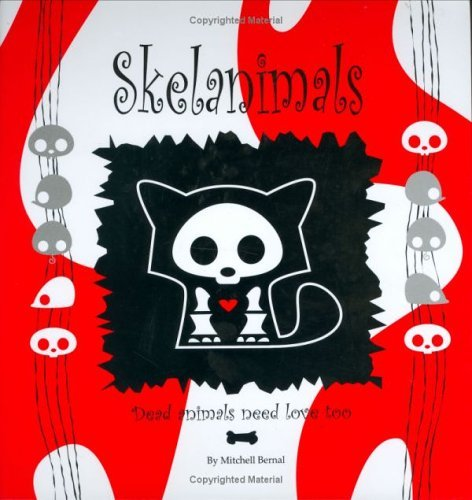 Skelanimals: Dead Animals Need Love Too by Mitchell Bernal (2005-05-05)