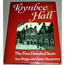 Toynbee Hall: The First Hundred Years