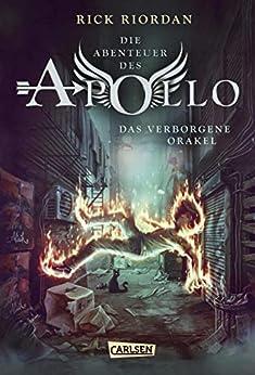 Die Abenteuer des Apollo 1: Das verborgene Orakel von [Riordan, Rick]