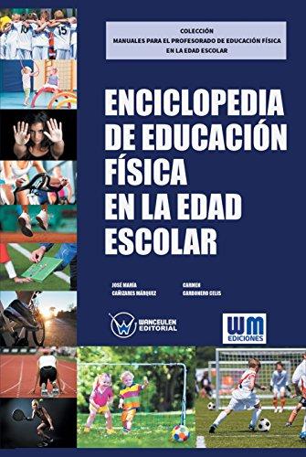 Enciclopedia de Educación Física en la edad escolar por José María Cañizares Márquez