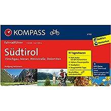 Südtirol - Vinschgau, Meran, Weinstraße, Dolomiten: Fahrradführer mit Routenkarten im optimalen Maßstab. (KOMPASS-Fahrradführer, Band 6700)