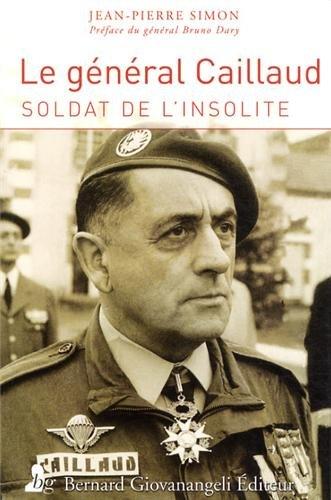 Le général Robert Caillaud : Soldat de l'insolite