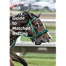 Quick and Dirty Matched Betting Guide (English Edition)
