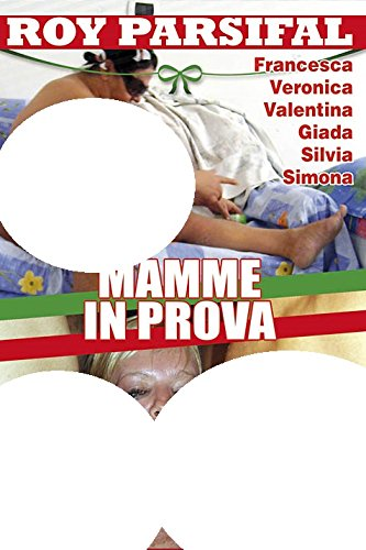 Mamme In Prova - Mothers Under Test (Roy Parsifal)