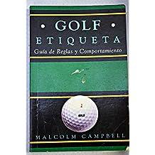 Golf etiqueta : guía de reglas y comportamiento